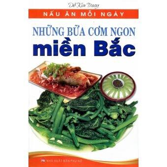 Những bữa cơm ngon miền bắc - Đỗ Kim Trung