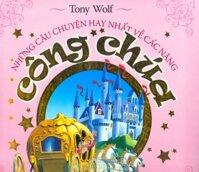 Những câu chuyện hay nhất về các nàng công chúa - Tony Wolf