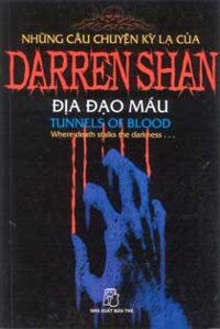 Những câu chuyện kỳ lạ của Darren Shan (T3): Địa đạo máu - Darren Shan