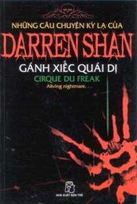 Những câu chuyện kỳ lạ của Darren Shan (T1): Gánh xiếc quái dị - Darren Shan