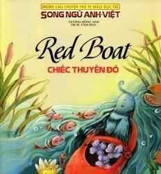 Những Câu Chuyện Thú Vị Giáo Dục Trẻ - Chiếc Thuyền Đỏ - Tác giả Dương Hồng Anh