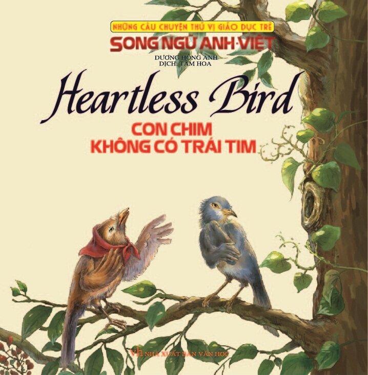 Những Câu Chuyện Thú Vị Giáo Dục Trẻ - Con Chim Không Có Trái Tim