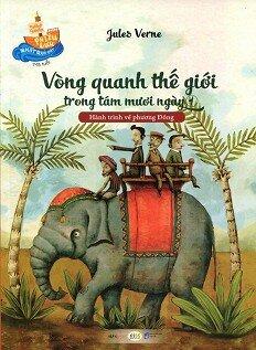 Những Chuyến Phiêu Lưu Nhất Quả Đất - Vòng Quanh Thế Giới Trong Tám Mươi Ngày - Tập 1
