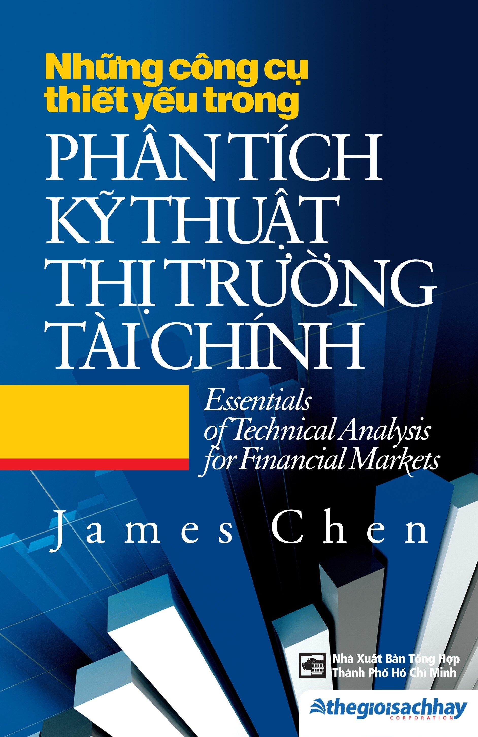 Những công cụ thiết yếu trong phân tích kỹ thuật thị trường tài chính - James Chen