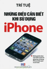 Những Điều Cần Biết Khi Sử Dụng iPhone