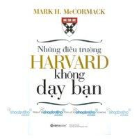 Những điều trường Harvard không dạy bạn - Mark H. McCormack