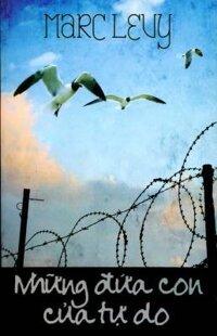 Những đứa con của tự do - Marc Levy