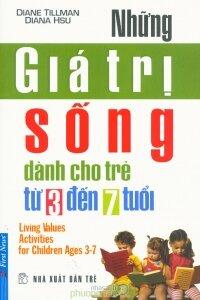 Những giá trị sống dành cho trẻ từ 3 đến 7 tuổi - Diane Tillman & Diana Hsu