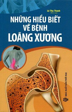 Những hiểu biết về bệnh loãng xương