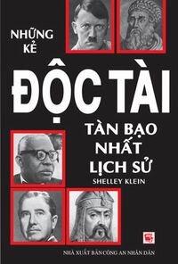 Những kẻ độc tài tàn bạo nhất lịch sử - Shelley Klein