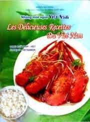Những Món Ngon Việt Nam - Les Délicieuses Recettes Du Viet Nam (Song Ngữ Pháp Việt)