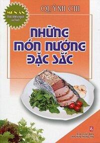 Những Món Nướng Đặc Sắc - Tác giả Quỳnh Chi