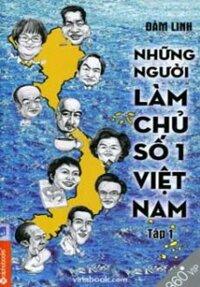 Những người làm chủ số 1 Việt Nam (Tập 1)