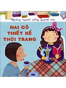 Những người sống quanh em - Hai cô thiết kế thời trang - Tác giả: Nguyễn Thị Bích Nga – Cỏ Bốn Lá Illustration