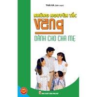 Những nguyên tắc vàng dành cho cha mẹ - Thái Hà