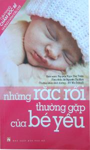 Những rắc rối thường gặp của bé yêu – Nguyễn Ngọc Duy Trâm & BS. Nguyễn Thị Hoa