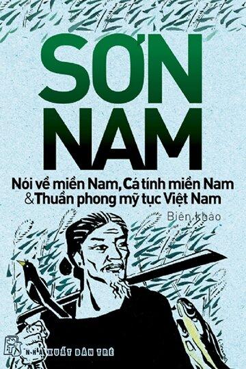 Nói về miền Nam - Cá tính miền Nam - Thuần phong mỹ tục Việt Nam - Sơn Nam