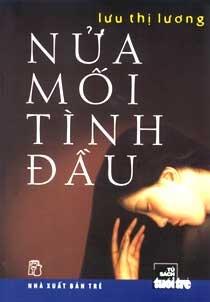 Nửa mối tình đầu - Lưu Thị Lương