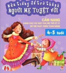 Nửa tiếng để trở thành người mẹ tuyệt vời (4 - 5 tuổi) - Nhiều tác giả