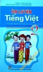 Ôn Luyện Tiếng Việt 2 Theo Chuẩn Kiến Thức Và Kĩ Năng