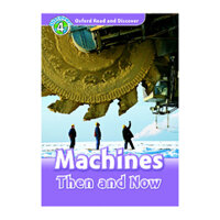 Oxford Read and Discover 4: Machines Then and Now