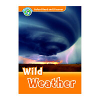 Oxford Read and Discover 5 Wild Weather