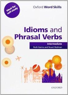 Oxford Word Skills Idioms And Phrasal Verbs Intermediate