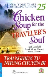 Chicken soup for the traveler's soul - Trải nghiệm từ những chuyến đi - Nhiều tác giả