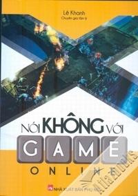 Nói không với game online - Lê Khanh