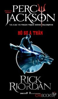 Percy Jackson: Hồ sơ á thần (Phần 4,5 - Tái bản 2013) - Rick Riordan