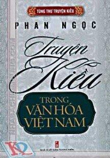 Phan Ngọc - Truyện Kiều Trong Văn Hóa Việt Nam