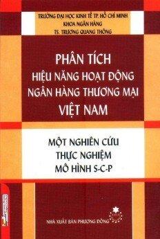 Phân Tích Hiệu Năng Hoạt Động Ngân Hàng Thương Mại Việt Nam - Một Nghiên Cứu Thực Nghiệm Mô Hình S - C - P