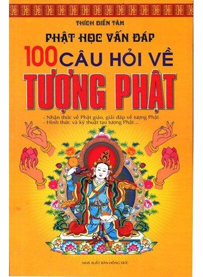 Phật học vấn đáp - 100 câu hỏi về tượng phật
