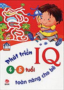 Phát triển IQ toàn năng cho bé 4 - 5 tuổi