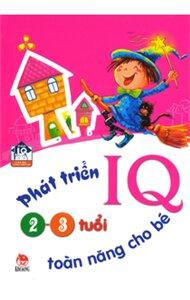 Phát triển IQ toàn năng cho bé 2 - 3 tuổi - Nhiều tác giả