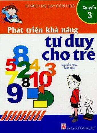Phát triển khả năng tư duy cho trẻ quyển 3