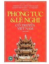 Phong tục & lễ nghi cổ truyền Việt Nam - Nhiều tác giả