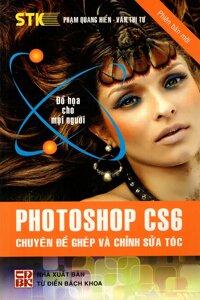 Photoshop CS6 - Chuyên Đề Ghép Và Chỉnh Sửa Tóc