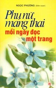 Phụ nữ mang thai mỗi ngày đọc một trang - Ngọc Phương (Biên soạn)