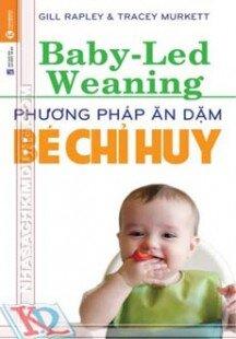 Phương pháp ăn dặm bé chỉ huy Baby - led weaning