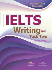 Practical IELTS Strategies: IELTS Writing Task Two