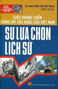 Cuộc Kháng Chiến Chống Mỹ Cứu Nước Của Việt Nam - Sự Lựa Chọn Lịch Sử