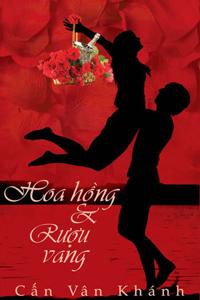 Hoa hồng và rượu vang - Cấn Vân Khánh