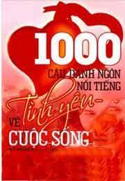 1000 Câu danh ngôn nổi tiếng về tình yêu cuộc sống – Hà Nguyên