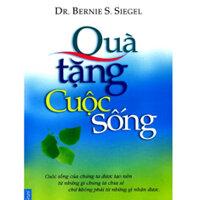 Quà tặng cuộc sống - Dr. Bernie S.Siegel