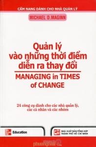 Quản lý vào những thời điểm diễn ra thay đổi – Michael D.Maginn – Người dịch: Nguyễn Đình Huy