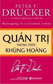 Quản trị trong thời khủng hoảng - Peter Drucker - Dịch giả : Hải Ninh