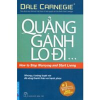 Quẳng gánh lo đi & vui sống - Dale Carnegie