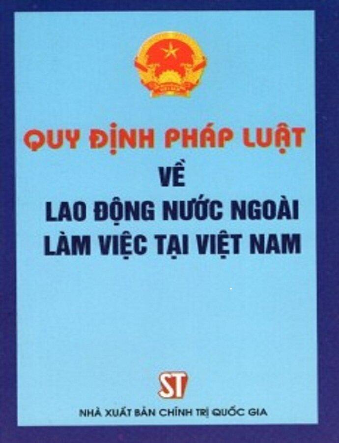 Quy định pháp luật về lao động nước ngoài làm việc tại Việt Nam - Chính phủ