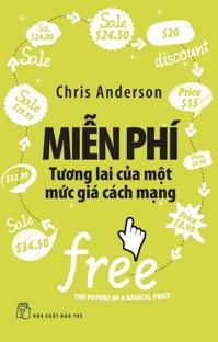 Miễn phí - Tương lai của một mức giá cách mạng - Chris Anderson